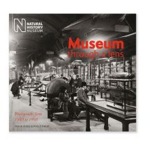Museum Through a Lens: Photographs from the Natural History Museum 1880-1950 book