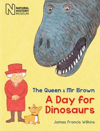 The Queen and Mr Brown: A Day for Dinosaurs paperback