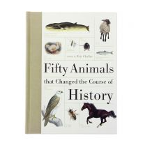Fifty Animals That Changed the Course of History book