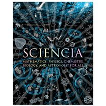 Sciencia: Mathematics, Physics, Chemistry, Biology and Astronomy for All book