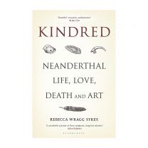 Kindred: Neanderthal Life, Love, Death and Art Book